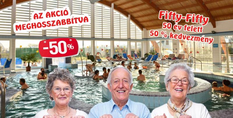FIFTY-FIFTY Akció 50 év felett 50 % kedvezmény Időpont: 2019-02-06 – 2019-02-27